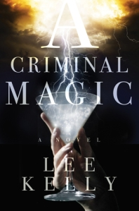 Cover of Lee Kelly's A Criminal Magic