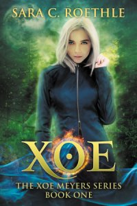 Cover of Sara C Roethle's Xoe