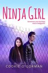 Cover of Cookie O'Gorman's Ninja Girl