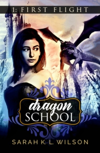 Cover of Sarah K Wilson's Dragon School: First Flight
